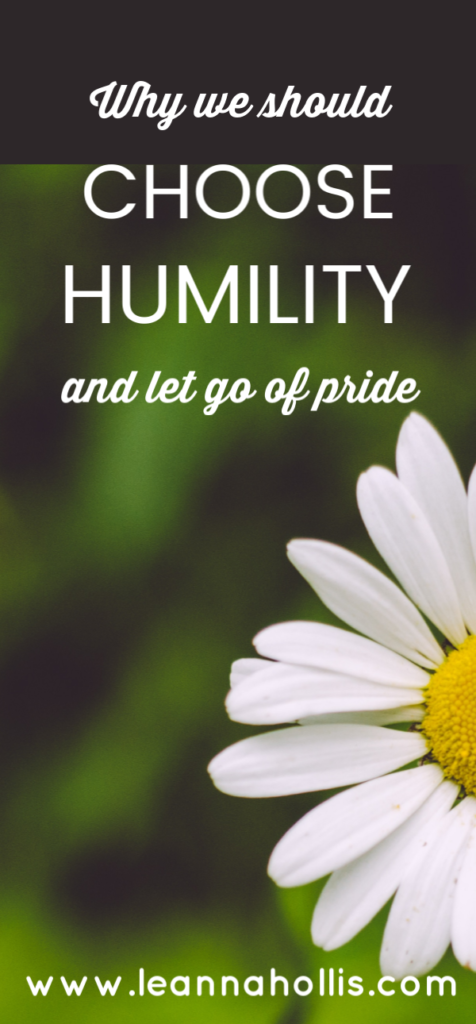 Why We Should Choose Humility and Let Go of Pride