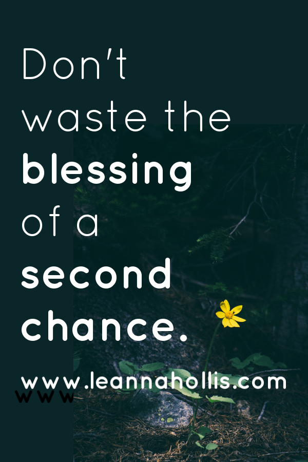 The Blessing of Second Chances