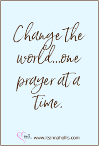 Change the world one prayer at a time