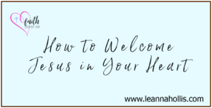 FREE BIBLE STUDY HOW TO WELCOME JESUS